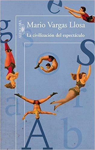 Vargas Llosa - La cultura del espectáculo